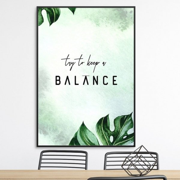 Plakat w ramie - Try to keep a balance