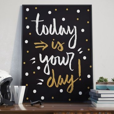 Today is your day! - Plakat typograficzny