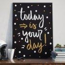 Today is your day! - Plakat typograficzny