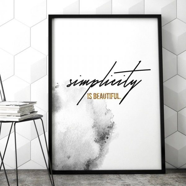 Plakat w ramie - Simplicity is beautiful