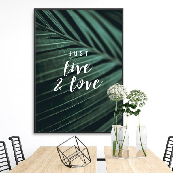Plakat w ramie - Just live and love
