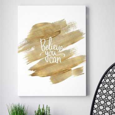 Obraz na płótnie - BELIEVE YOU CAN
