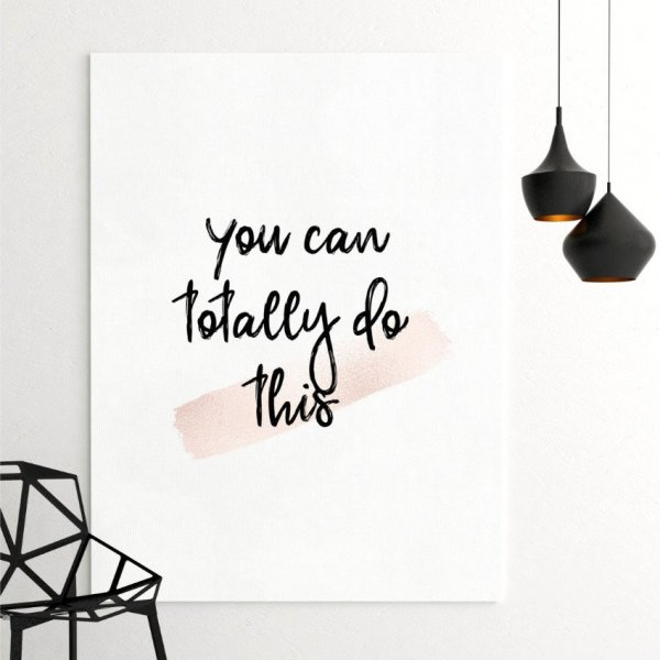 Obraz na płótnie - YOU CAN TOTALLY DO THIS