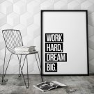 WORK HARD DREAM BIG - Designerski plakat typograficzny