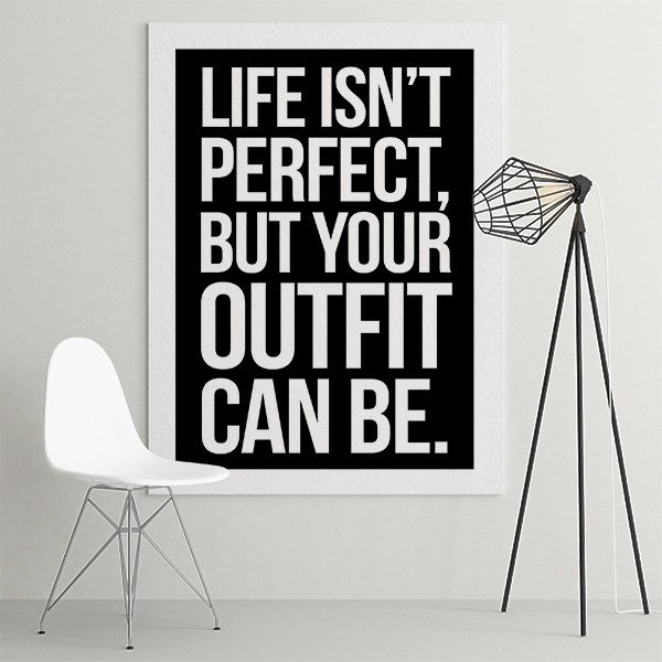 LIFE ISN'T PERFECT BUT YOUR OUTFIT CAN BE - Modny obraz na płótnie