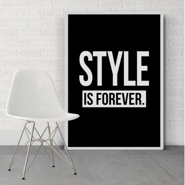 STYLE IS FOREVER - Designerski plakat w ramie