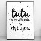 Tata to styl życia - Plakat typograficzny w ramie