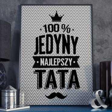100% JEDYNY NAJLEPSZY TATA - Plakat typograficzny