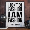 I DON'T DO FASHION I'M FASHION Coco Chanel - Plakat Typograficzny