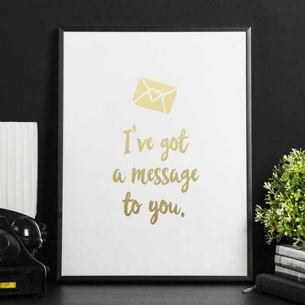 I've got a message to you. - Plakat ze złotym nadrukiem