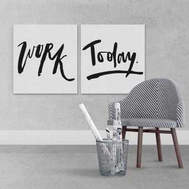 WORK TODAY - Obraz na płótnie