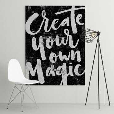 CREATE YOUR OWN MAGIC - Obraz na płótnie