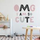 Naklejka na ścianę - OMG I'm so cute