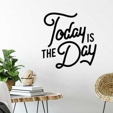 Naklejka na ścianę - Today is the day
