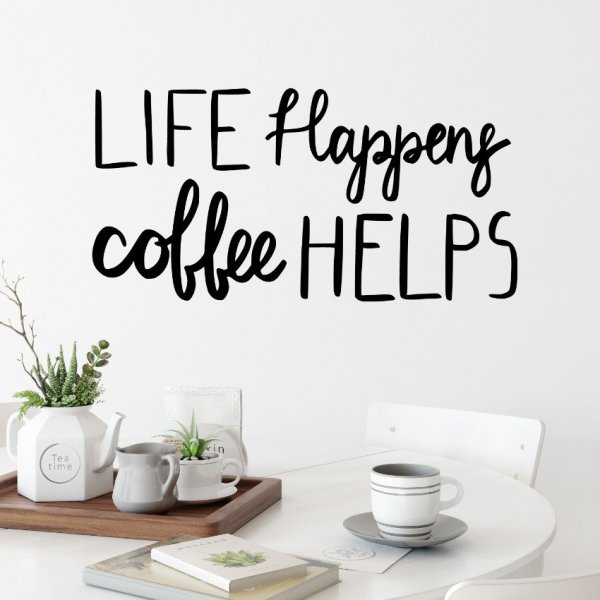 Naklejka na ścianę - Life Happens, Coffee Helps