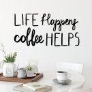 Naklejka na ścianę - Life Happens, Coffee Helps
