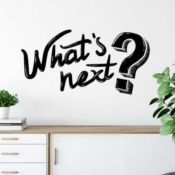 Naklejka na ścianę - What's next?