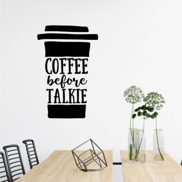 Naklejka na ścianę - COFFEE BEFORE TALKIE