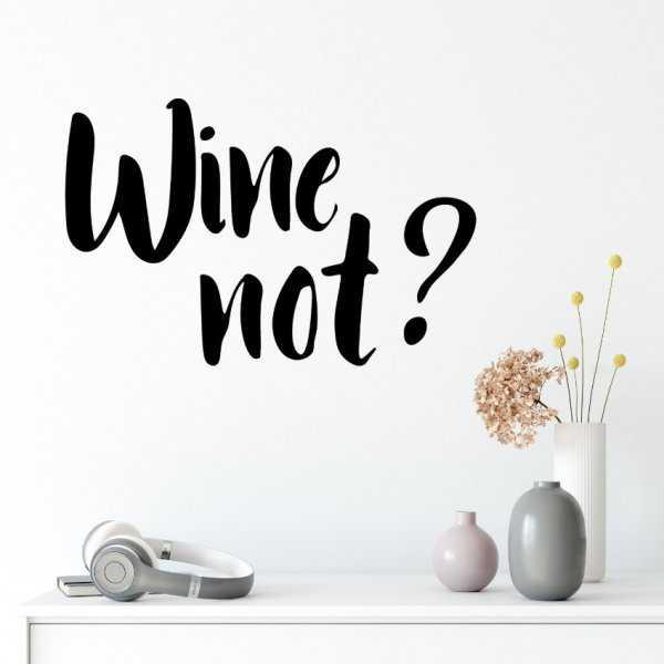 Naklejka na ścianę - Wine not?