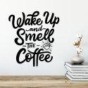 Naklejka na ścianę - WAKE UP AND SMELL THE COFFEE