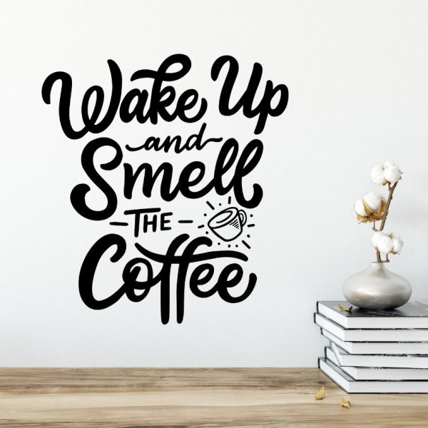 Naklejka na ścianę - WAKE UP AND SMELL THE COFFEE