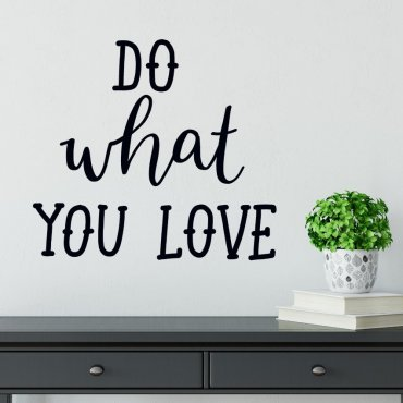Naklejka na ścianę - DO WHAT YOU LOVE