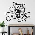 Naklejka na ścianę - START SMALL, THINK BIG