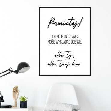 Plakat w ramie - Albo Ty, Albo Twój Dom
