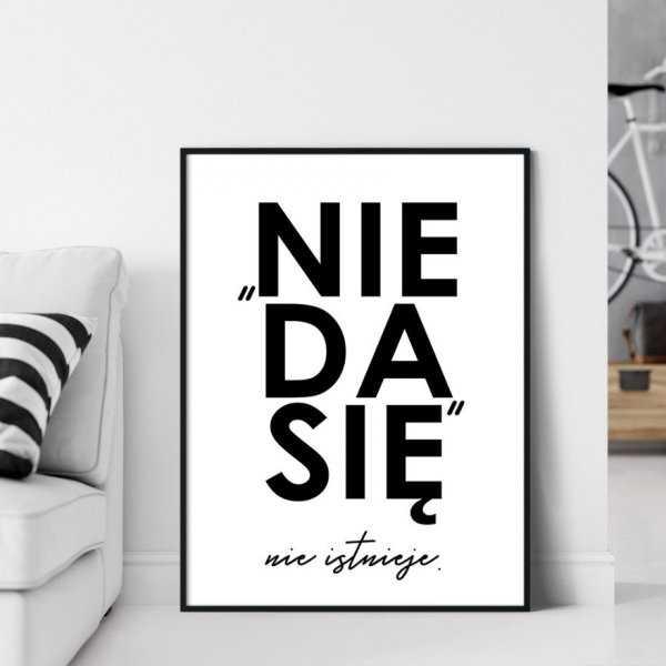 Plakat w ramie - NIE DA SIĘ nie istnieje