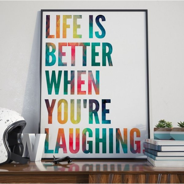 LIFE IS BETTER WHEN YOU'RE LAUGHING - Plakat Typograficzny