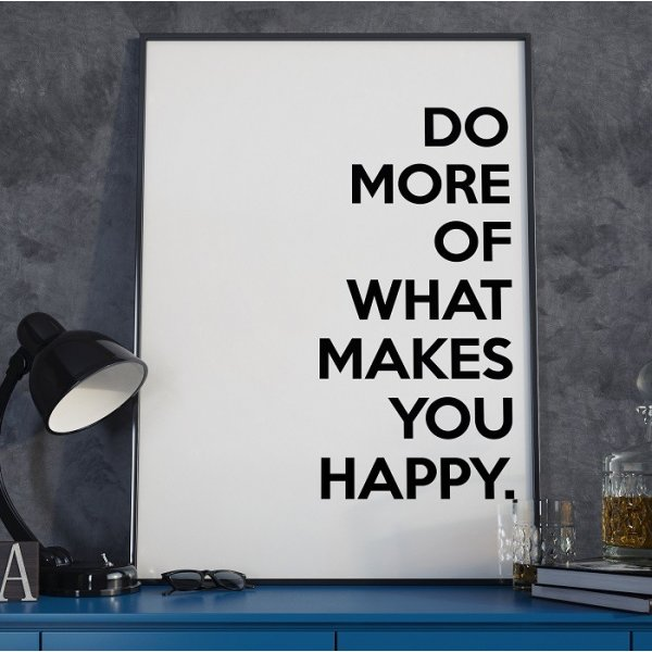 DO MORE OF WHAT MAKES YOU HAPPY - Plakat Typograficzny