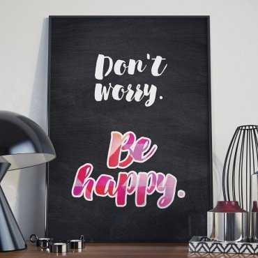 Don't worry. Be happy. - Plakat typograficzny w ramie