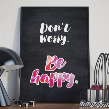 Don't worry. Be happy. - Plakat typograficzny w ramie