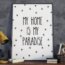 MY HOME IS MY PARADISE - Plakat typograficzny w ramie