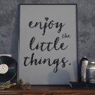 ENJOY THE LITTLE THINGS - Plakat Typograficzny