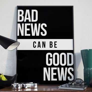 BAD NEWS can be GOOD NEWS - Plakat w ramie