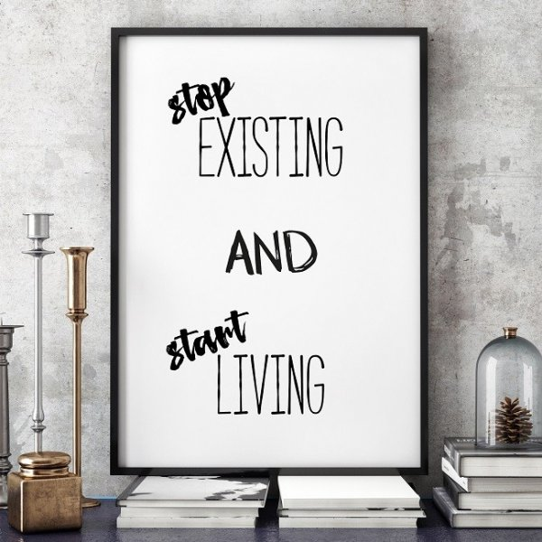 STOP existing and START living - Plakat typograficzny w ramie