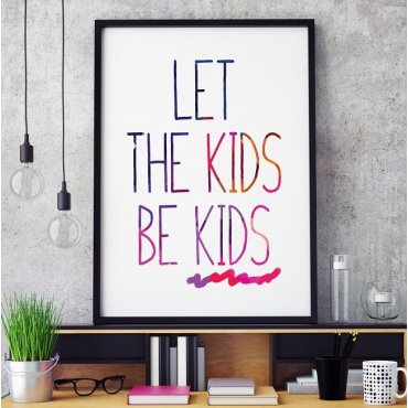 LET THE KIDS BE KIDS - Plakat typograficzny w ramie