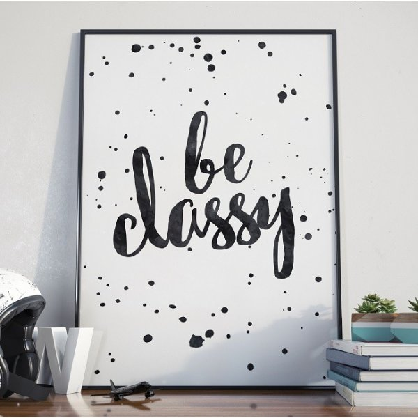 BE CLASSY - Designerski plakat w ramie