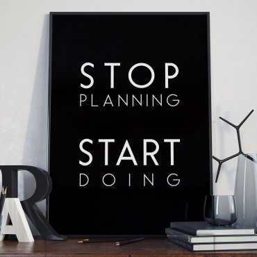 STOP PLANNING START DOING - Plakat typograficzny w ramie