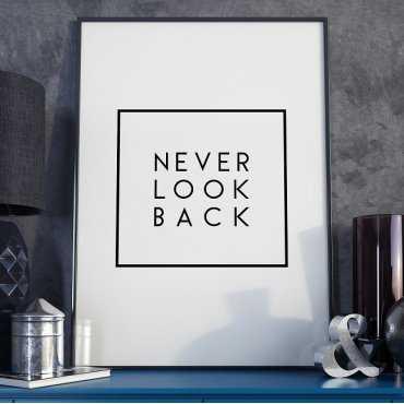 NEVER LOOK BACK - Plakat motywacyjny w ramie