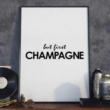 BUT FIRST CHAMPAGNE - Designerski plakat w ramie