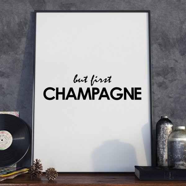 BUT FIRST CHAMPAGNE - Designerski plakat w ramie