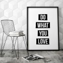 DO WHAT YOU LOVE - Nowoczesny plakat w ramie