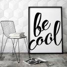 BE COOL - Designerski plakat w ramie