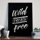 WILD AND FREE - Plakat typograficzny w ramie
