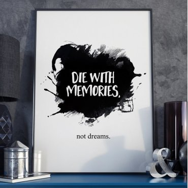 DIE WITH MEMORIES. Not dreams. - Plakat w ramie