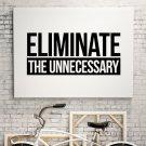 ELIMINATE THE UNNECESSARY - Obraz na płótnie