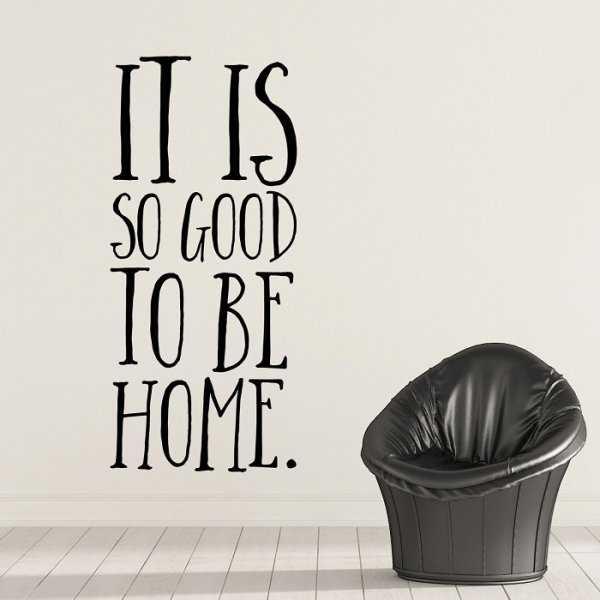 IT IS SO GOOD TO BE HOME - Naklejka ścienna
