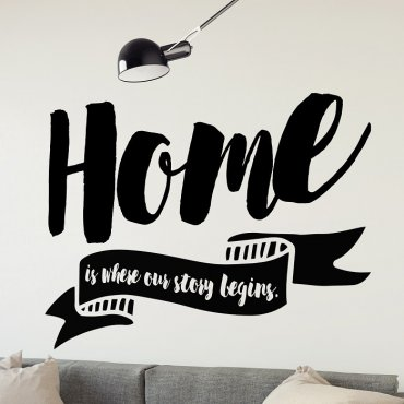 HOME IS WHERE OUR STORY BEGINS - Naklejka ścienna